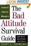 The Bad Attitude Survival Guide: Esse...