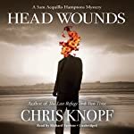 Head Wounds: A Sam Acquillo Hamptons Mystery (       UNABRIDGED) by Chris Knopf Narrated by Richard Ferrone