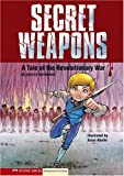 Secret Weapons: A Tale of the Revolutionary War (Historical Fiction)