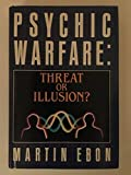 Psychic warfare: Threat or illusion?