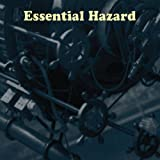 Essential Hazard