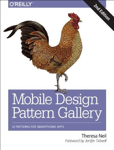 Mobile Design Pattern Gallery: Ui Patterns For Smartphone Apps By Theresa Neil (2014) Paperback