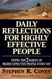 Daily Reflections for Highly Effective People: Living the Seven Habits (0671887173) by Covey, Stephen R.