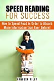 Speed Reading for Success: How to Speed Read in Order to Absorb More Information than Ever Before! (Time Management & Accelerated Learning)