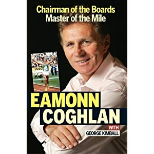 Eamonn Coghlan: Chairman of the Boards, Master of the Mile