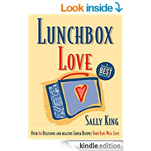 Lunchbox Love: Over 60 Delicious and Healthy Lunch Recipes Your Kids Will LOVE