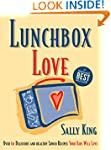 Lunchbox Love: Over 60 Delicious and...