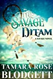 The Savage Dream (#6) (The Savage Series)