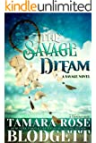 The Savage Dream (#6): Alpha Warriors of the Band (The Savage Series)