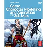 Game Character Modeling and Animation with 3ds Maxpar Yancey Clinton