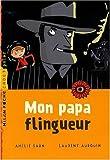 echange, troc Amélie Sarn, Laurent Audouin - Mon papa flingueur