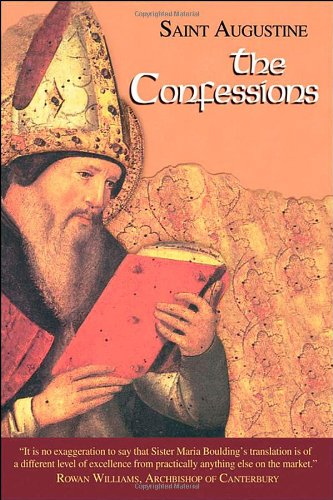 The Confessions: Works of Saint Augustine, a Translation...
