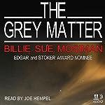 The Grey Matter | Billie Sue Mosiman