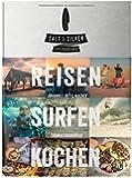 Salt & Silver: reisen surfen kochen. Lateinamerika