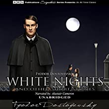 White Nights and Other Short Stories Audiobook by Fyodor Dostoevsky Narrated by Alastair Cameron