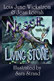 Nessie and the Living Stone: The Nessie Series, Book One (1434402967) by Wickstrom, Lois June