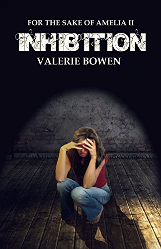 Book: Inhibition (For the Sake of Amelia II) by Valerie Bowen