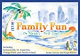 img - for Family Fun on Florida's First Coast Including Jacksonville, St. Augustine, Orange Park, and Amelia Island book / textbook / text book