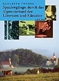 Spaziergänge durch das Alpenvorland der Literaten und Künstler