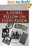 A Nobel Fellow On Every Floor: A Hist...