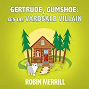 Gertrude, Gumshoe and the VardSale Villain | Robin Merrill