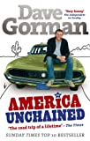 America Unchained: The Roadtrip of a Lifetime (0091899370) by Gorman, Dave