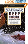 Sea Kayaker's Deep Trouble: True Stor...