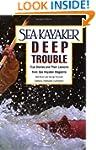 Sea Kayaker's Deep Trouble: True Stor...