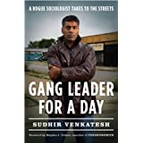 "Gang Leader for a Day: A Rogue Sociologist Takes to the Streetsvon ""Sudhir Alladi Venkatesh"""