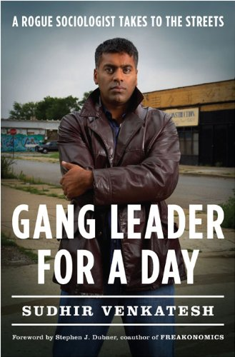 Gang Leader for a Day: A Rogue Sociologist Takes to the...