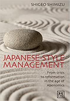 Japanese-Style Management: From Crisis To Reformation: A Contemporary Insider's View