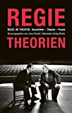 img - for Regie im Theater. Regietheorien: Geschichte - Theorie - Praxis (German Edition) book / textbook / text book
