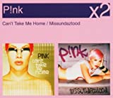 Pink Can't Take Me Home/Missundaztood