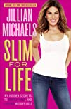 Slim for Life My Insider Secrets to Simple Fast and Lasting