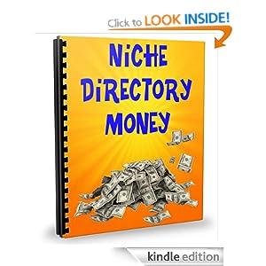 Niche Directory Money: How to Make Money Online with Niche Directories Lydia Quinn