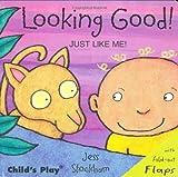 Looking Good!: Just Like Me!