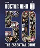 Justin Richards Doctor Who: Essential Guide to 50 Years of Doctor Who