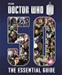 Doctor Who The Essential Guide To Fif...