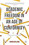 img - for Academic Freedom in an Age of Conformity: Confronting the Fear of Knowledge (Palgrave Critical University Studies) book / textbook / text book