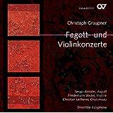 Christoph Graupner: Fagott-und Violinkonzerte