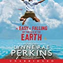 As Easy as Falling Off the Face of the Earth (       UNABRIDGED) by Lynne Rae Perkins Narrated by Chris Sorensen