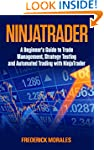 NinjaTrader: A Beginner's Guide to Tr...