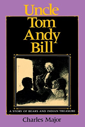 Uncle Tom Andy Bill: A Story of Bears and Indian Treasure