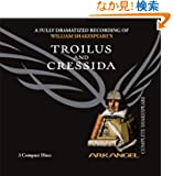 Troilus and Cressida (Arkangel Complete Shakespeare)