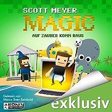 Auf Zauber komm raus (Magic 2.0, 2) Hörbuch von Scott Meyer Gesprochen von: Marco Sven Reinbold