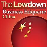 The Lowdown: Business Etiquette - Chinaby Florian Loloum