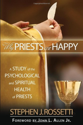 why-priests-are-happy-a-study-of-the-psychological-and-spiritual-health-of-priests