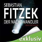 Der Nachtwandler | Sebastian Fitzek