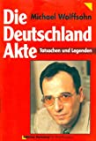 img - for Die Deutschland Akte: Juden und Deutsche in Ost und West : Tatsachen und Legenden (German Edition) book / textbook / text book