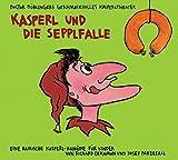 Image de Kasperl und die Sepplfalle: Doctor Döblingers geschmackvolles Kasperltheater. Eine bairische Kasper